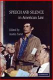 Speech and Silence in American Law, , 1107627036