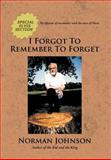 I Forgot to Remember to Forget, Norman Johnson, 1477137033