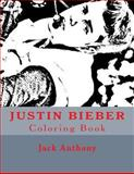 Justin Bieber Coloring Book, Jack Anthony, 1484067037
