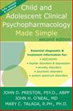 Child and Adolescent Clinical Psychopharmacology Made Simple, Preston, John D. and O'Neal, John H., 1572247037
