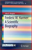Frederic W. Harmer : A Scientific Biography, Kington, John, 3319077031