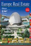 Europe Real Estate Yearbook 2006 : Assets, Industry Trends, Market Players, Marinus Dijkman, Andreas Schiller, 9077997032