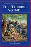 This Terrible Sound : The Battle of Chickamauga, Cozzens, Peter, 025201703X