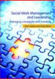 Social Work Management and Leadership : Managing Complexity with Creativity, Lawler, John and Bilson, Andy, 0415467039