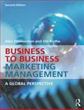 Business to Business Marketing Management : A Global Perspective, Blythe, Jim and Zimmerman, Alan, 0415537037