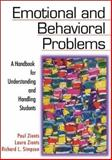 Emotional and Behavioral Problems : A Handbook for Understanding and Handling Students, Zionts, Paul and Zionts, Laura, 0761977031