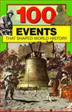 100 Events That Shaped World History, Bill Yenne, 0912517034