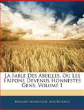 La Fable des Abeilles, Ou les Fripons Devenus Honnestes Gens, Bernard Mandeville and Jean Betrand, 1144247039