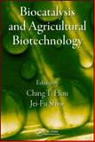 Biocatalysis and Agricultural Biotechnology, Hou, Ching T. and Shaw, Jei-Fu, 1420077031