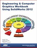 Engineering and Computer Graphics Workbook with SolidWorks 2012, Aanstoos, Theodore and Barr, Ronald, 1585037036