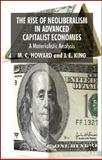 The Rise of Neoliberalism in Advanced Capitalist Economies : A Materialist Analysis, Howard, M. C. and King, J. E., 0230537030