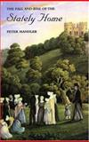 The Fall and Rise of the Stately Home, Mandler, Peter, 0300067038