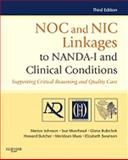 NOC and NIC Linkages to NANDA-I and Clinical Conditions : Supporting Critical Reasoning and Quality Care, Johnson, Marion and Moorhead, Sue, 032307703X