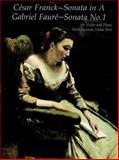 Franck's Sonata in A and Faure's Sonata No. 1 for Violin and Piano, Cesar Franck and Gabriel Faure, 0486297039