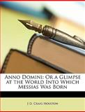 Anno Domini, J. D. Craig Houston, 1147067031