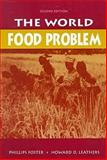 The World Food Problem : Tackling the Causes of Undernutrition in the Third World, Foster, Phillips and Leathers, Howard D., 1555877036