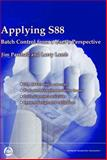 Applying S88 : Batch Control from a User's Perspective, Parshall, Jim H. and Lamb, Larry B., 1556177038