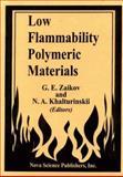 Low Flammability Polymeric Materials, Gennadii Efremovich Zaikov, 1560727039