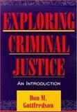 Exploring Criminal Justice : An Introduction, Gottfredson, Don M., 1891487035