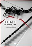 Offence: the Muslim Case, Shamsie, Kamila, 1906497036
