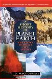 A Short History of Planet Earth, J. D. MacDougall, 0471197033