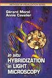 In Situ Hybridization in Light Microscopy, Morel, Gerard and Cavalier, Annie, 0849307031