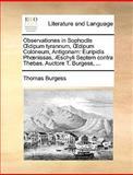 Observationes in Sophoclis Dipum Tyrannum, Dipum Coloneum, Antigonam, Thomas Burgess, 1170657036