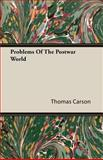 Problems of the Postwar World, Thomas Carson, 1406747033