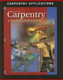 Carpentry and Building Construction : Carpentry Applications, McGraw-Hill, 0078227038