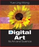 Digital Art : Its Arts and Science, Wong, Yue-Ling, 0131757032