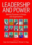 Leadership and Power : Identity Processes in Groups and Organizations, Hogg, Michael A., 0761947035