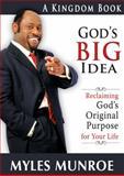 God's Big Idea, Myles Munroe, 0768427037
