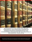 Mathematics in the Lower and Middle Commercial and Industrial Schools of Various Countries Represented in the International Commission on the Teaching, Jacob William Albert Young and William Fogg Osgood, 1145447031