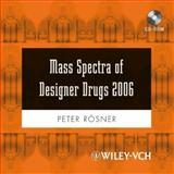 Mass Spectra of Designer Drugs 2006, Rösner, Peter, 3527317031