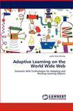Adaptive Learning on the World Wide Web, Lydia Silva Muñoz, 3659157031