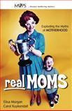 Real Moms, Elisa Morgan and Carol Kuykendall, 0310247039