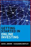 Getting Started in Online Investing, David L. Brown and Kassandra Bentley, 0471317039