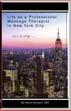 Life as a Professional Massage Therapist in New York City : It's a Trip ..., Krause, Scott, 0615267033