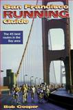 San Francisco Running Guide, Bob Cooper, 0880117036