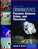 Criminalistics: Forensic Science, Crime, and Terrorism, James E. Girard, 1284037037