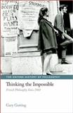 Thinking the Impossible : French Philosophy Since 1960, Gutting, Gary, 0199227039