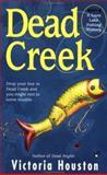 Dead Creek, Victoria Houston, 0425177033
