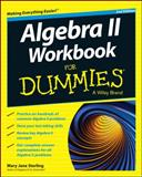 Algebra II Workbook for Dummies, Consumer Dummies and Sterling, Mary Jane, 1118867033