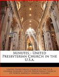Minutes - United Presbyterian Church in the U.S.a., United Presbyterian Church in the U. S., 1149797037