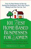 101 Best Home-Based Businesses for Women, Priscilla Y. Huff, 1559587032