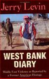 West Bank Diary, Jerry Levin, 193271703X