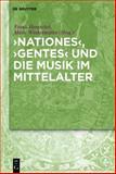Nationes, Gentes und Die Musik Im Mittelalter, , 3110337037
