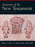 Anatomy of the New Testament : A Guide to Its Structure and Meaning, Spivey, Robert A. and Smith, D. Moody, 0131897039