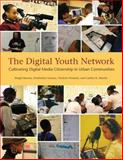 The Digital Youth Network : Cultivating New Media Citizenship in Urban Communities, Barron, Brigid and Gomez, Kimberley, 0262027038