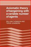 Axiomatic Theory of Bargaining with a Variable Number of Agents, Thomson, William and Lensberg, Terje, 0521027039